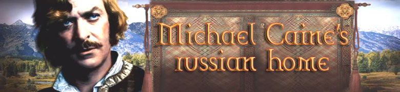 Русский Дом Майкла Кейна - Michael Caine's Russian Home