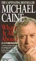 Michael Caine: What's It All About?