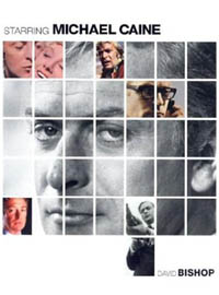 David Bishop - Michael Caine: Starring Michael Caine